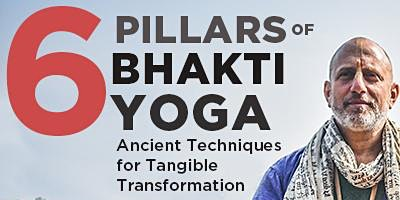 Six Pillars of Bhakti Yoga with Raghunath Cappo