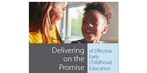 Delivering on the Promise of Effective Early Childhood Education