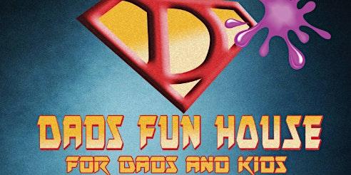 Dad's Funhouse