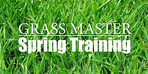 Grass Master Spring Training