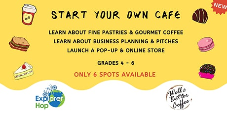 Start Your Own Cafe - Young Entrepreneurs (Grades 4 - 6) tickets