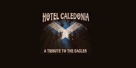 Hotel Caledonia - Eagles Tribute tickets