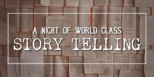 A Night of World Class Storytelling