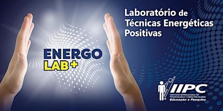 ENERGOLAB + (LABORATÓRIO DE TÉCNICAS ENERGÉTICAS POSITIVAS) ingressos