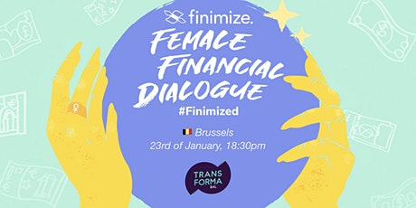Female Financial Dialogue #Finimized, Brussels tickets
