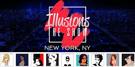 Illusions The Drag Queen Show NYC - Drag Queen Dinner Show - NYC, NY tickets