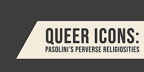 Queer Icons: Pasolini's Perverse Religiosities tickets