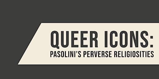 Queer Icons: Pasolini's Perverse Religiosities
