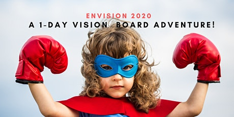 ENVISION 2020 | A 1-Day Vision Board Adventure! tickets