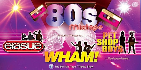 The 80's Mix Tape - Tribute Show tickets