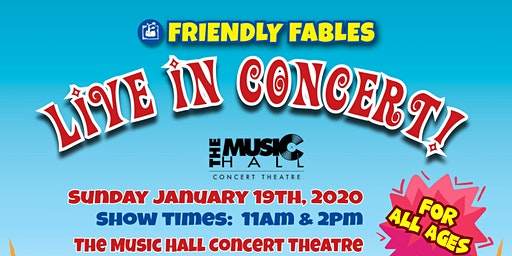FRIENDLY FABLES - LIVE IN CONCERT - FIRST SHOW 11 AM