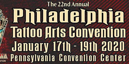 The 22nd Annual Philadelphia Tattoo Arts Convention