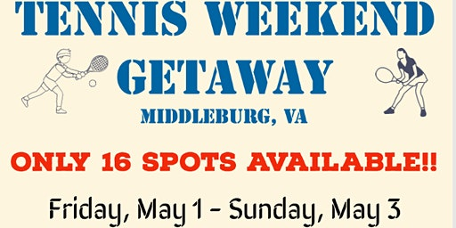 Tennis Weekend Getaway (May 1-May 3) in Middleburg, VA