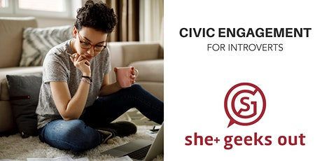 She+ Geeks Out January Geek Out: Civic Engagement for Introverts tickets