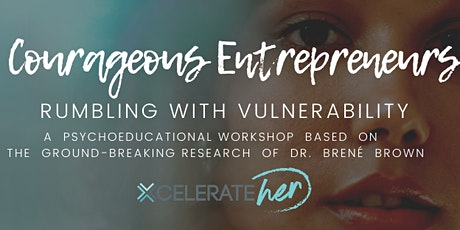 Courageous Entrepreneurs :  Rumbling with Vulnerability tickets