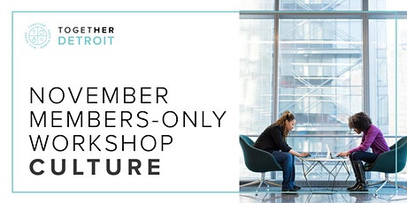 Detroit Together Digital Members Only November Workshop: Culture tickets