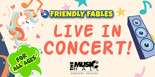 FRIENDLY FABLES - Live In Concert - Second Show - 2 PM