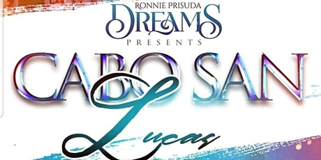 Ronnie Prisuda DREAMS Cabo San Lucas tickets