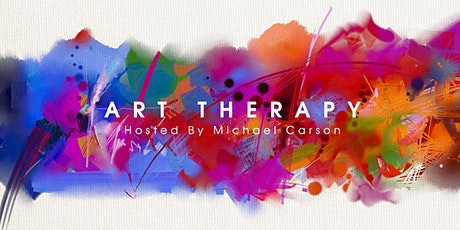 ART THERAPY Hosted By MICHAEL CARSON tickets