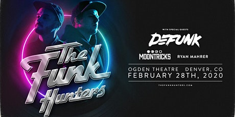 The Funk Hunters w/ Defunk, Moontricks, Ryan Mahrer AT THE OGDEN THEATRE tickets