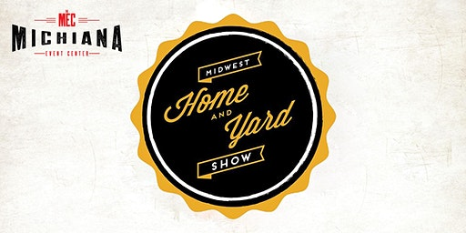 THE MIDWEST HOME & YARD SHOW