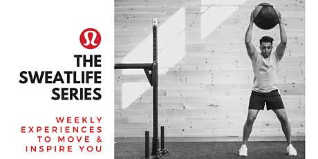 The Sweatlife Series at lululemon Southgate tickets