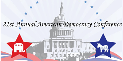 21st Annual American Democracy Conference