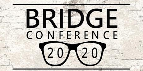 2020 Bridge Conference tickets
