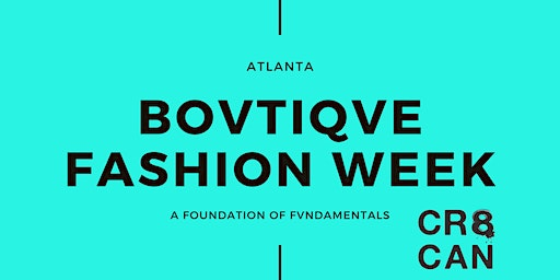 The Creative Canvas Tour Sponsored By Bovtiqve Fashion Week - Atlanta, GA