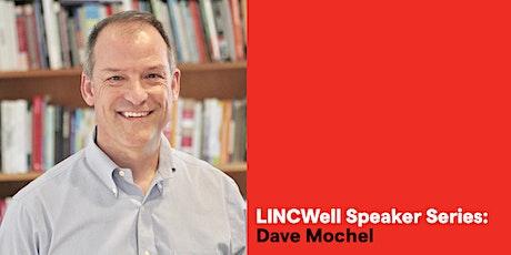 LINCWell Speaker Series: Dave Mochel tickets