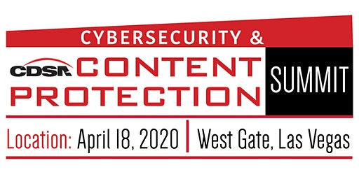 Cybersecurity and Content Protection Summit 2020
