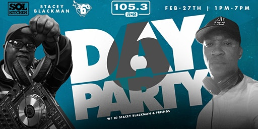 105.3 RnB presents Day Party 6 w/ DJ Stacey Blackman & Friends