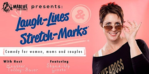 SOLD OUT | Laugh-Lines & Stretch-Marks: Comedy for Women, Moms, & Couples!