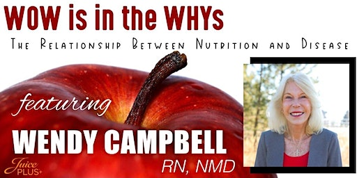 The WOW is in the Whys: The Relationship Between Nutrition and Disease