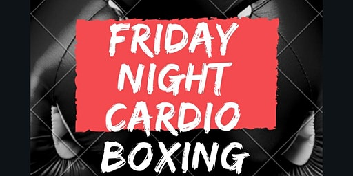 Cardio Boxing Friday 6:30 pm