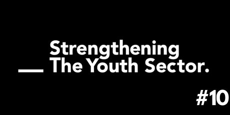#10 Forum - Strengthening the Youth Sector tickets