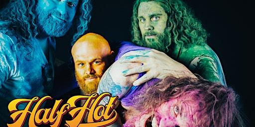 Half Hot / Sash The Bash / Tyler Lee Frush / Tyler Goforth