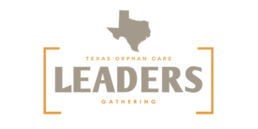 Texas Orphan Care Leaders Gathering 2020