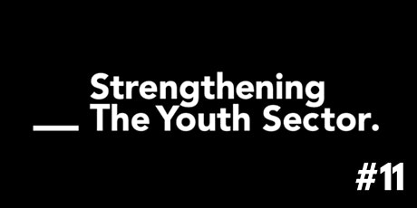 #11 Forum - Strengthening the Youth Sector tickets