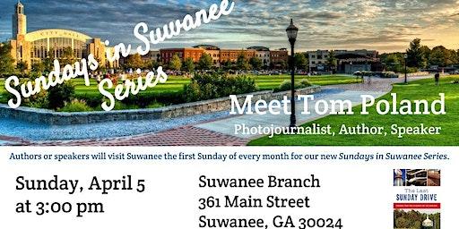 Sundays in Suwanee Series:  Meet Tom Poland