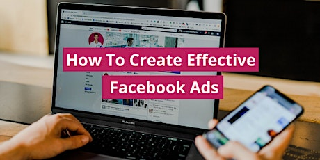 How To Create Effective Facebook Ads tickets