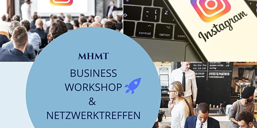 Instagram for Business - Workshop & MHMT Netzwerktreffen