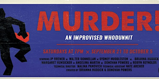 Murder!: An Improvised Whodunnit