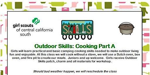 Outdoor Skills: Cooking Part A - Madera