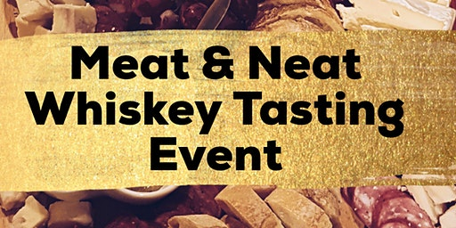 Meat & Neat Whiskey Tasting