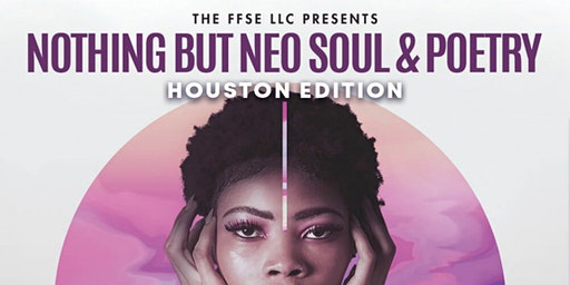 Nothing But Neo Soul & Poetry Houston Edition