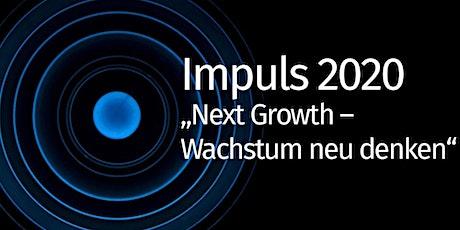 """Impuls 2020 """"Next Growth – Wachstum neu denken"""" Tickets"""
