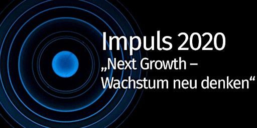 "Impuls 2020 ""Next Growth – Wachstum neu denken"""