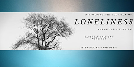Dissolving the Illusion of Loneliness tickets