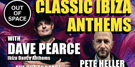 Out of Space Presents Classic Ibiza Anthems with Dave Pearce & Pete Heller tickets
